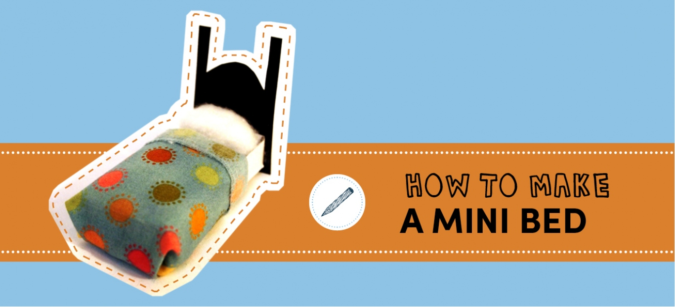 How to make a mini-bed
