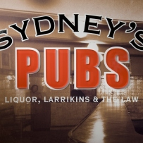 Sydney's pubs: liquor, larrikins & the law installation view