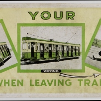 Poster showing trams. Text reads: Watch your step when leaving tram.