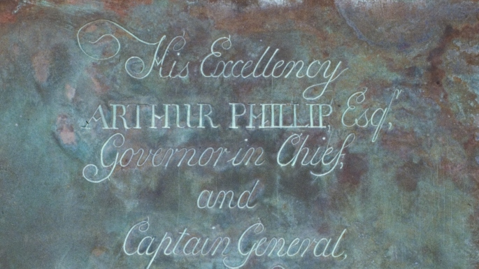 "Detail of copper plate engraved with the words ""His Excellency Arthur Phillip Esq. Governor in Chief and Captain General"""