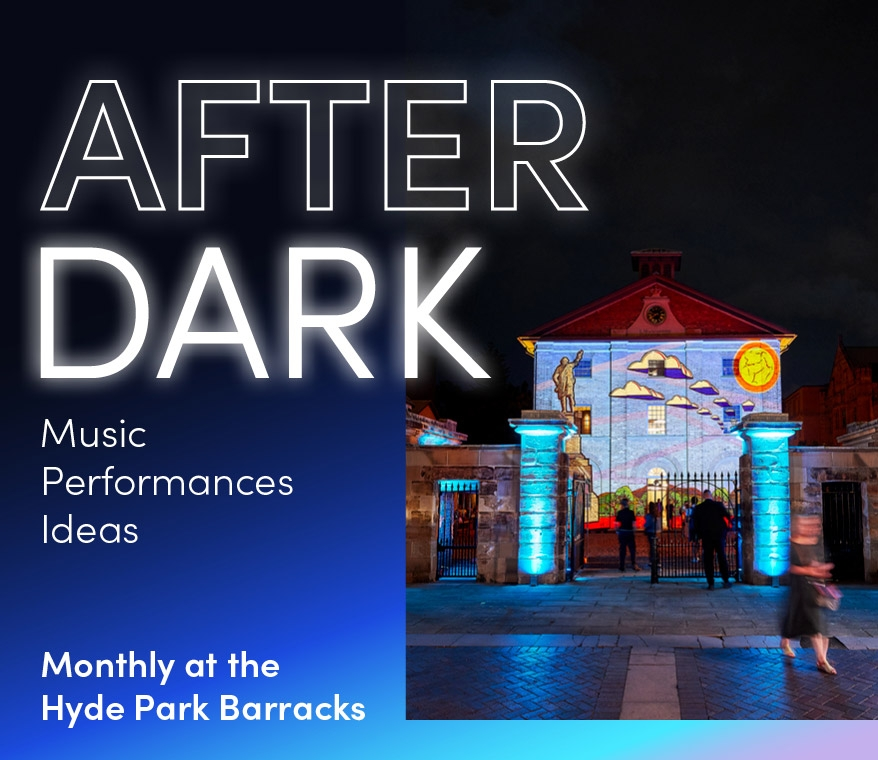 Advertising after dark program at Hyde Park Barracks.