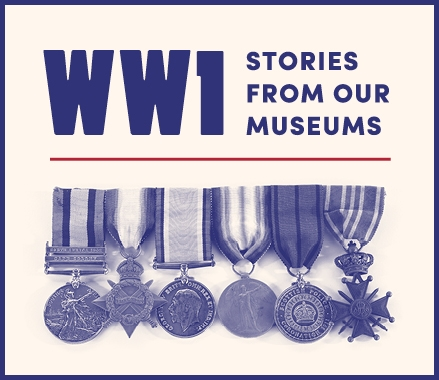 WW1: Stories from our museums