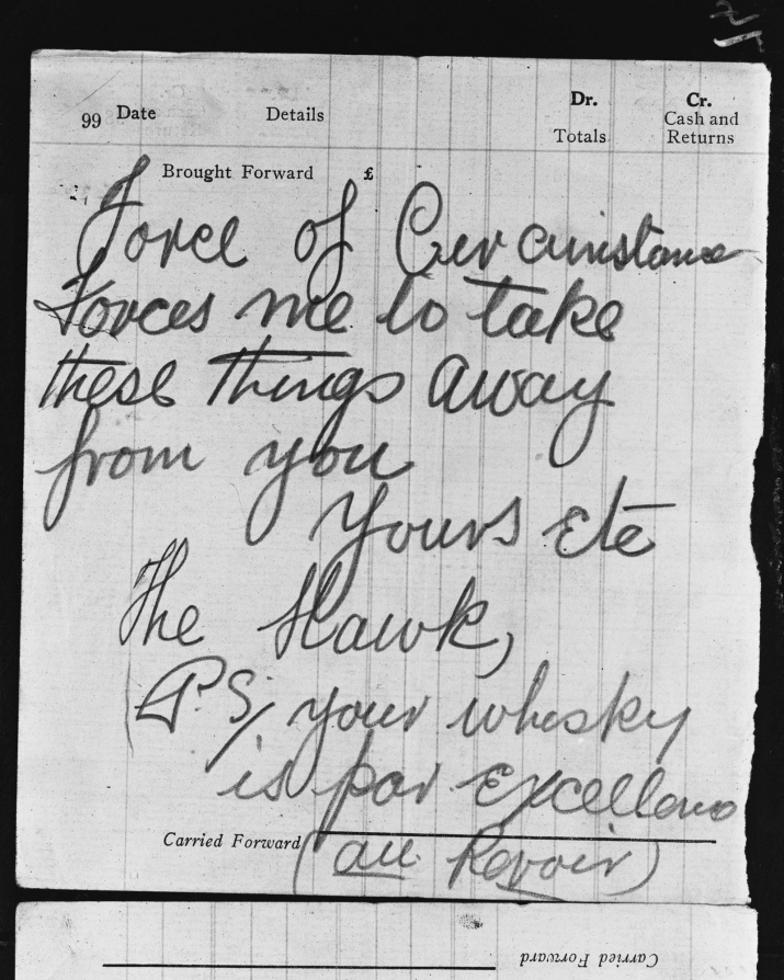 The note reads, 'Force of circumstance forces me to take these things away from you, Yours etc, The Hawk, P.S. your whisky is par excellence, au Revoir.' It is written on an accounts book page.