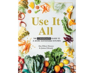 A book called Use It All - The Cornersmith guide to a more sustainable kitchen