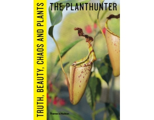 Plant Hunter book cover - 'Trut, Beuty, Chaos and Pants' written in black over yellow on the side