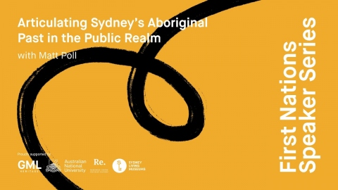 First Nations Speaker Series – Articulating Sydney's Aboriginal past in the public realm